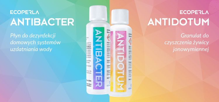 Ecoperla Antidotum i Ecoperla Antibacter do pielęgnacji urządzeń filtrujących wodę